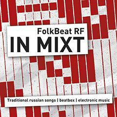 FolkBeat RF from Moscow - traditional russian songs, beatbox and