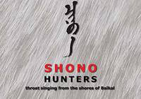 Issued CD album: Shono «Hunters» Throat singing from the shores of Baikal